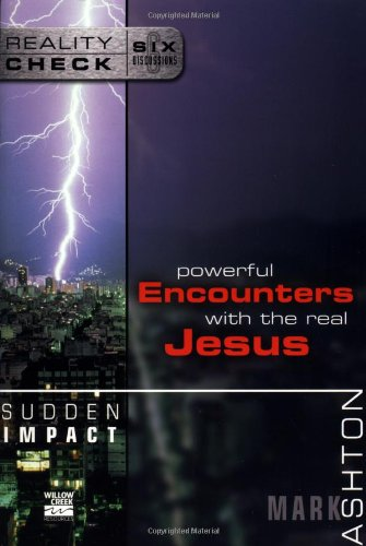 Download Sudden Impact: Powerful Encounters with the Real Jesus (Reality Check) pdf epub