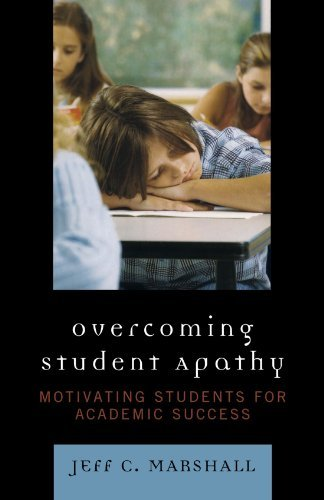Overcoming Student Apathy: Motivating Students for Academic Success by Marshall Jeff C. (2008-09-11) Paperback