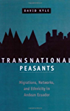 Transnational Peasants: Migrations, Networks, and Ethnicity in Andean Ecuador