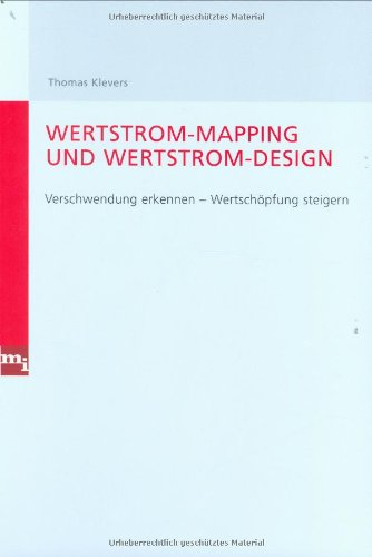 Wertstrom-Mapping und Wertstrom-Design. Verschwendung vermeiden - Wertschöpfung steigern