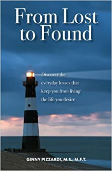 From Lost to Found: Discover the everyday losses that keep you from living the life you desire by Ginny Pizzardi (2013-02-14)