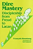 img - for Dire Mastery: Discipleship from Freud to Lacan book / textbook / text book
