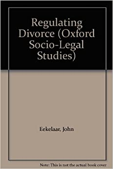 Regulating Divorce (Oxford Socio-legal Studies)