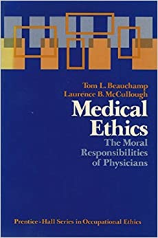 Book Medical Ethics: The Moral Responsibilities of Physicians (Occupational ethics series) by Tom L. Beauchamp (1984-02-03)