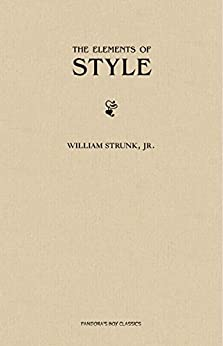 The Elements of Style by [Strunk Jr., William ]