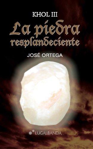 Descargar Libro La Piedra Resplandeciente José Ortega