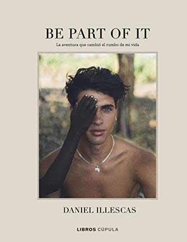 Be part of it: La aventura quer cambió el rumbo de mi vida: 1 (Hobbies) por Daniel Illescas