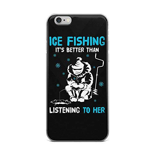 iPhone 6 Plus/6s Plus Pure Clear Case Cases Cover Ice Fishing Better Than Listening to Her Funny Angler