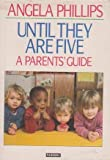 Until They Are Five, Phillips, Angela, 0044403615