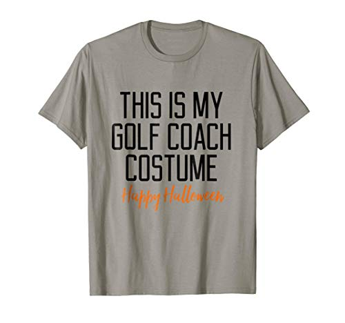 This Is My Golf Coach Costume Halloween Quote T-Shirt -