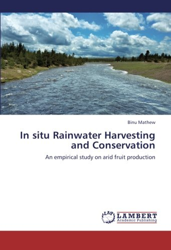 In situ Rainwater Harvesting and Conservation: An empirical study on arid fruit production