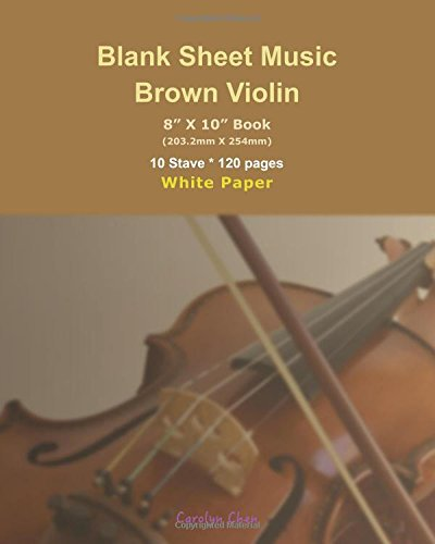 Blank Sheet Music-Brown Violin: Music Manuscript Paper / Musicians Notebook / 10 Stave * 120 pages (Volume 2) ebook