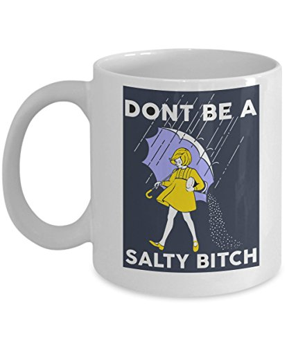 best-funny-gift-11oz-coffee-mug-dont-be-a-salty-bitch-perfect-for-birthday-men-women-present-for-him