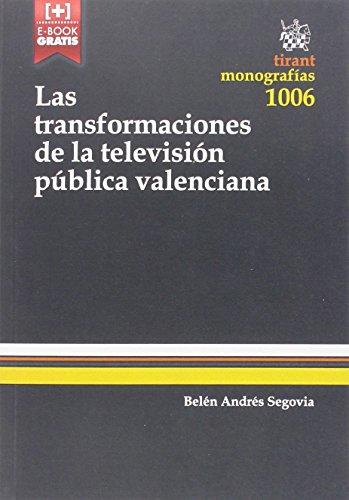 Descargar Libro Las Transformaciones De La Televisión Pública Valenciana Belén Andrés Segovia