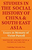 Studies in the Social History of China and South-East Asia: Essays in Memory of Victor Purcell, , 0521133742