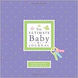 The Ultimate Baby Journal Alex A Lluch 9781936061129