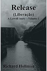 Release (Liberação): Volume 1 of A Lowell Story Paperback