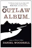 Front cover for the book The Outlaw Album by Daniel Woodrell