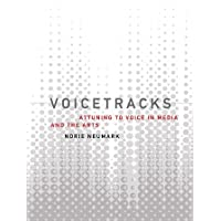 Voicetracks: Attuning to Voice in Media and the