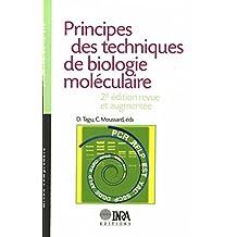 Principes des techniques de biologie moléculaire: 2e édition, revue et augmentée (Mieux comprendre - Sciences de la vie)