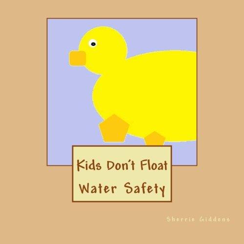 Read Online Kids Don't Float: Water Safety PDF