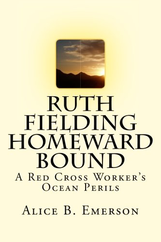 Ruth Fielding Homeward Bound: A Red Cross Worker's Ocean Perils (Volume 15)