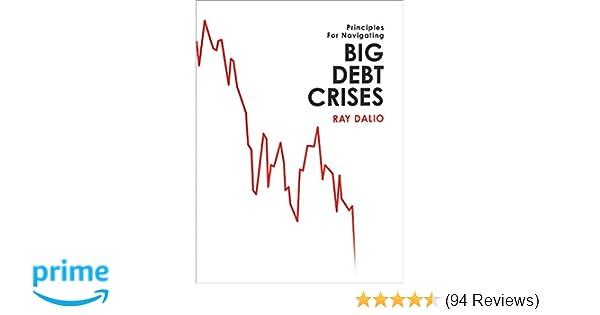 Big Debt Crises: Ray Dalio: 9781732689800: Amazon com: Books