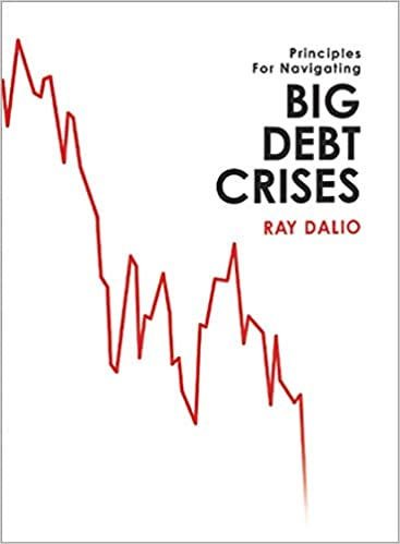 Big Debt Crises: Ray Dalio: 9781732689800: Amazon com: Books