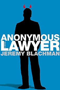 Anonymous Lawyer: A Novel by [Blachman, Jeremy]