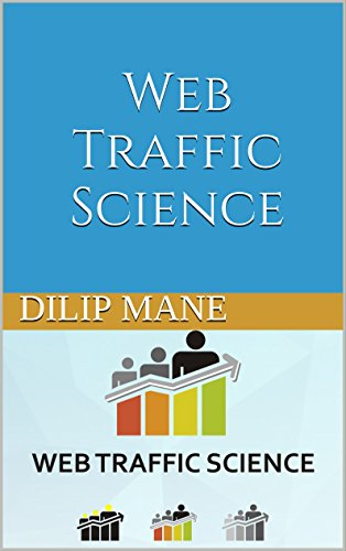 Web Traffic Science (Internet Marketing Science Book 3)