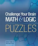 img - for Challenge Your Brain Math & Logic Puzzles by Dave Tuller (Oct 1 2005) book / textbook / text book