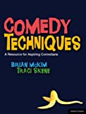 Comedy Techniques: An Introduction for Aspiring Comedians (Performance Books)