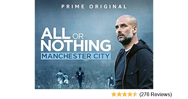 Amazon co uk: Watch All or Nothing: Manchester City - Season