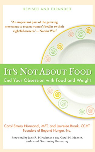 It's Not about Food: End Your Obsession with Food and Weight