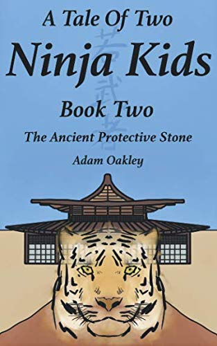A Tale Of Two Ninja Kids - Book 2 - The Ancient Protective Stone ()