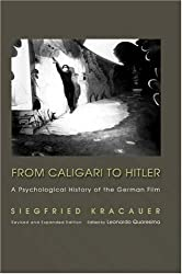 From Caligari to Hitler - A Psychological History of the German Film - Revised and Expanded Edition