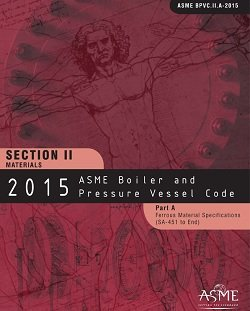2015 ASME Boiler and Pressure Vessel Code, Section II: Materials - Part A: Ferrous Material Specifications