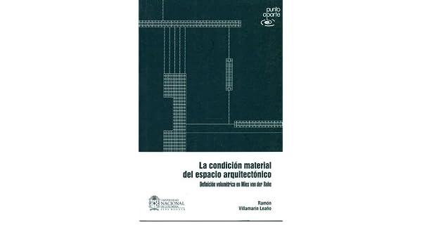 CONDICION MATERIAL DEL ESPACIO ARQUITECTONICO, LA: Ramón VILLAMARÍN LEAÑO: 9789587196757: Amazon.com: Books