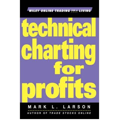 [ { TECHNICAL CHARTING FOR PROFITS (WILEY ONLINE TRADING FOR A LIVING) } ] by Larson, Mark L (AUTHOR) Jan-30-2001 [ Hardcover ] by John Wiley & Sons