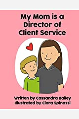 My Mom is a Director of Client Service Paperback