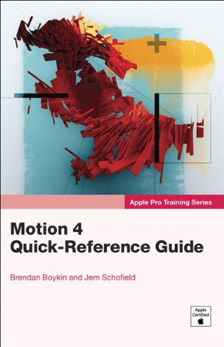 Apple Pro Training Series: Motion 4 Quick-Reference Guide by Brendan Boykin , Jem Schofield, Publisher : Peachpit Press