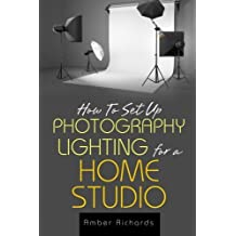 How to Set Up Photography Lighting for a Home Studio by Amber Richards (2014-10-28)