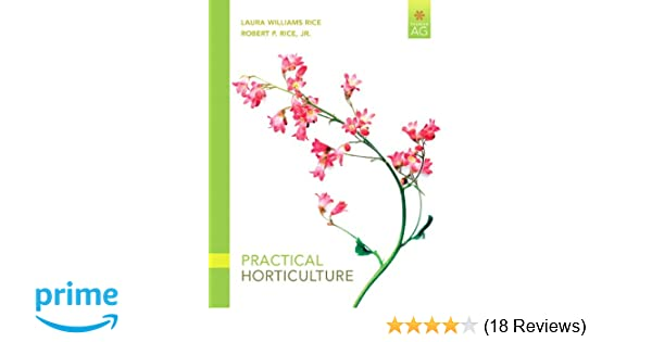 Practical Horticulture (7th Edition) (Pearson AG): Laura Williams
