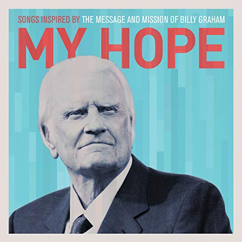 My Hope: Songs Inspired by the Message and Mission of Billy Graham Album Cover