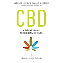 CBD: A Patient's Guide to Medicinal Cannabis-Healing without the High
