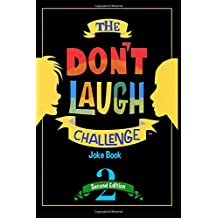 The Don't Laugh Challenge - 2nd Edition: Children's Joke Book Including Riddles, Funny Q&A Jokes, Knock Knock, and Tongue Twisters for Kids Ages 5, 6, 7, 8, 9, 10, 11, and 12 Year Old Boys and Girls; Stocking Stuffers, Christmas Gifts, Travel Games, Gift Ideas