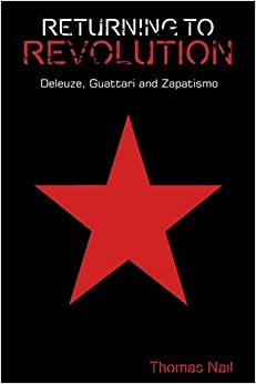 Book Returning to Revolution: Deleuze, Guattari and Zapatismo (Plateaus - New Directions in Deleuze Studies) by Thomas Nail (2015-01-31)