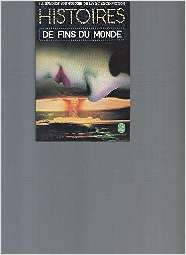 Histoires De Fins Du Monde Le Livre De Poche 3767