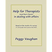 Help for Therapists (and their Clients) in dealing with affairs by Peggy Vaughan (2010-06-10)