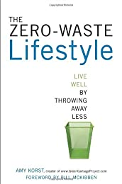 Zero-Waste Lifestyle: Live Well by Throwing Away Less